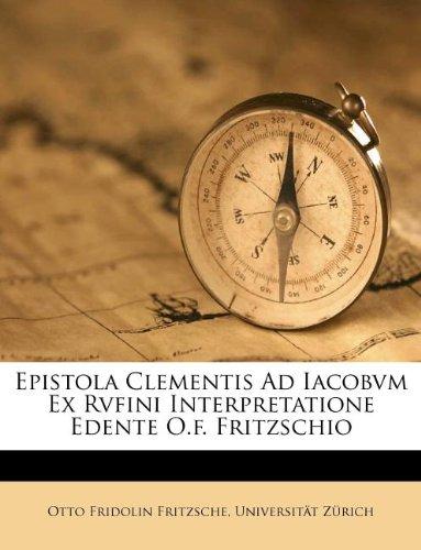 Download Epistola Clementis Ad Iacobvm Ex Rvfini Interpretatione Edente O.f. Fritzschio pdf epub