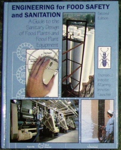 Engineering for food safety and sanitation: A guide to the sanitary design of food plants and food plant equipment