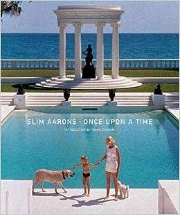 Slim Aarons Once Upon A Time Slim Aarons 9780810946033 Amazon