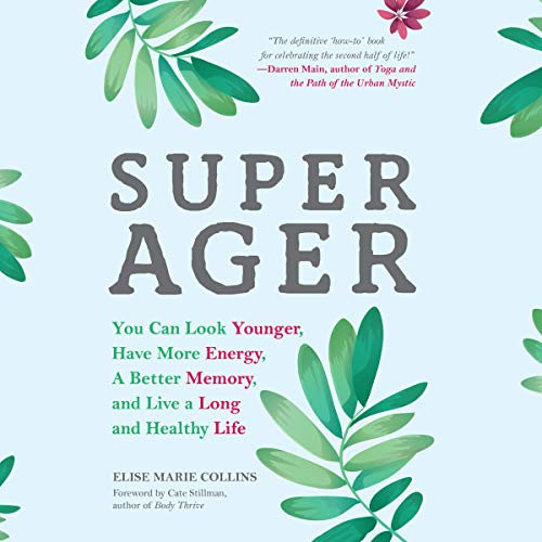 Pdf Fitness Super Ager: You Can Look Younger, Have More Energy, a Better Memory, and Live a Long and Healthy Life