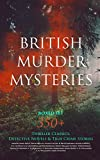 img - for BRITISH MURDER MYSTERIES Boxed Set: 350+ Thriller Classics, Detective Novels & True Crime Stories: Sherlock Holmes, Hercule Poirot Cases, P. C. Lee Series. Cases, Eug ne Valmont Stories and many more book / textbook / text book