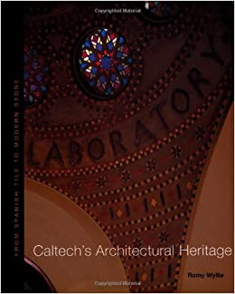 Book Caltech's Architectural Heritage: From Spanish Tile to Modern Stone