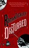 Romantically Disturbed: Love Poems to Rip Your Heart Out (Literally Disturbed)