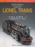 """001: Greenbergs Guide to Lionel Trains, 1901-1942, Vol. 1: Standard and 2 7/8"""" Gauge"""
