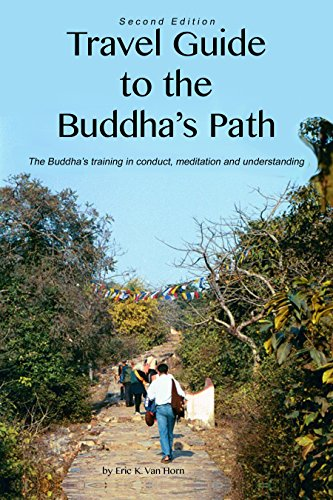 Guides Buddha (Travel Guide to the Buddha's Path: The Buddha's training in conduct, meditation, and understanding)