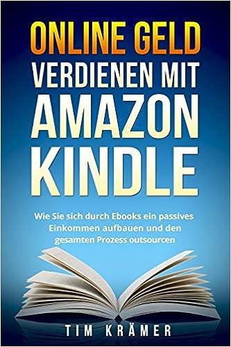 Online Geld verdienen mit Amazon Kindle: Wie Sie sich durch Ebooks ...