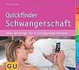 Quickfinder Schwangerschaft: Alles Wichtige für 9 einzigartige Monate (GU Quickfinder P&F)