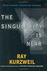 By Ray Kurzweil - Singularity Is Near (1st Edition) (7/19/05)