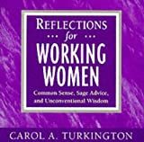 Reflections for Working Women, Carol A. Turkington, 0070655219