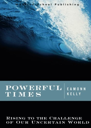 Powerful Times: Rising to the Challenge of Our Uncertain World (paperback)