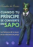Cuando Tu Principe Se Convierte en Sapo, Claudia de Icaza, 9688600555