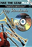 Take the Lead Plus Jazz Standards: E-flat Woodwind Instruments, Book & CD