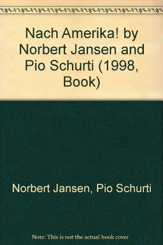 Nach Amerika! by Norbert Jansen and Pio Schurti (1998, Book)
