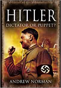 Amazon.com: Hitler: Dictator or Puppet? (9781848845237 ...