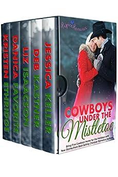Cowboys Under the Mistletoe: Five Christmas Christian Romance Novellas (Rejoice Romance) by [Ethridge, Kristen, Favorite, Danica, Isaacson, Liz, Kastner, Deb, Keller, Jessica]