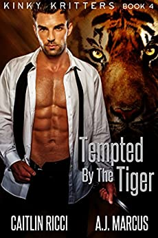 Tempted by the Tiger (Kinky Kritters Book 4) by [Ricci, Caitlin, Marcus, A.J.]