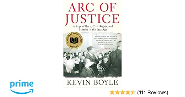 Arc of justice a saga of race civil rights and murder in the jazz arc of justice a saga of race civil rights and murder in the jazz age kevin boyle 9780805079333 amazon books fandeluxe