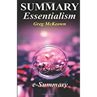 Essentialism Summary: The Disciplined Pursuit of Less