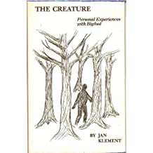 The Creature: Personal Experiences With Bigfoot