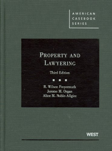 Property and Lawyering (American Casebook Series)
