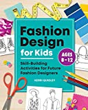 Fashion Design for Kids: Skill-Building Activities