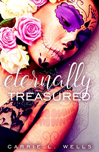 Dia Well (Eternally Treasured (Sugar Skull Chronicles Book 1))