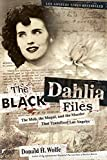 Image of The Black Dahlia Files: The Mob, the Mogul, and the Murder That Transfixed Los Angeles