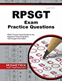 RPSGT Exam Practice Questions : RPSGT Practice Tests and Review for the Registered Polysomnographic Technologist Examination, RPSGT Exam Secrets Test Prep Team, 1630940275