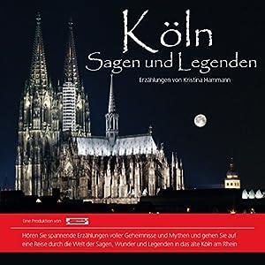 Köln: Sagen und Legenden Hörbuch