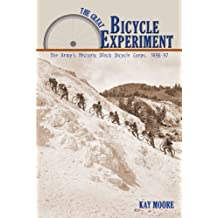 The Great Bicycle Experiment: The Army's Historic Black Bicycle Corps, 1896-97