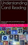 Understanding Card Reading: How to read cards yourself without using a handbook (Understanding Mediumship 2)