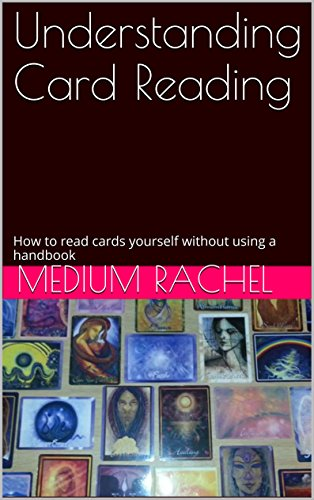 Download Understanding Card Reading: How to read cards yourself without using a handbook (Understanding Mediumship 2) Pdf
