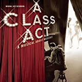 A Class Act - A Musical About Musicals (2001 Original Cast)