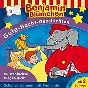 Wüstenfüchse fliegen nicht (Benjamin Blümchen Gute Nacht Geschichten 3) | Ulli Herzog