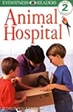 DK Readers Animal Hospital Level 2, Judith Walker-Hodge, 0789439964