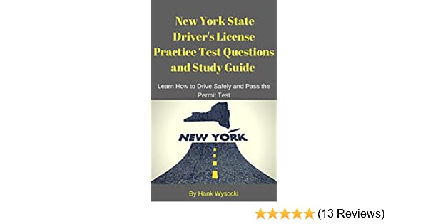 New york state drivers license practice test questions and study new york state drivers license practice test questions and study guide learn how to drive safely and pass the permit test learn to drive series book 1 fandeluxe Choice Image