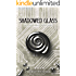 Shadowed Glass (The Lost Shards Book 3)