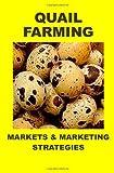 QUAIL FARMING: Markets and Marketing Strategies, F. Otieno, 1497347335