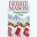 Sugarplum Way Audiobook by Debbie Mason Narrated by Becket Royce