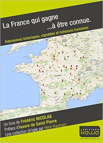 La France qui gagne... à être connue. Patrimoines historiques, vignobles et richesses humaines epub pdf