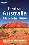Lonely Planet Central Australia, Lonely Planet Staff and Charles Rawlings-Way, 1741046637