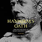 Hannibal's Oath: The Life and Wars of Rome's Greatest Enemy | John Prevas