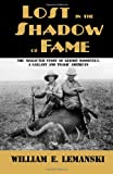 Lost in the Shadow of Fame, William Lemanski, 1620060116