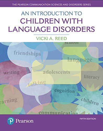 (Introduction to Children with Language Disorders, An (The Pearson Communication Science and Disorders Series) )