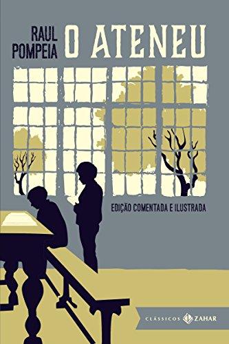 O ateneu: Edição comentada e ilustrada (Clássicos Zahar)