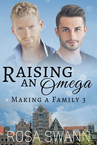 Raising an Omega  (Making a Family 3) by [Swann, Rosa]
