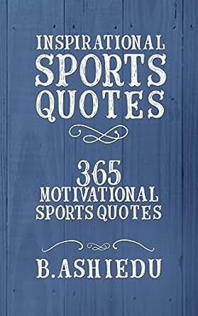 Amazon Com Inspirational Sports Quotes 365 Motivational