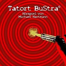 Tatort BuStra Hörspiel von Michael Hartmann Gesprochen von: Manfred Stangl, Stefan Grünn, Eva-Maria Müller, Alexander Richter, Gitta Kreim, Heidi Gratzl
