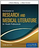 Introduction to Research and Medical Literature for Health Professionals, J. Dennis Blessing and J. Glenn Forister, 144965035X