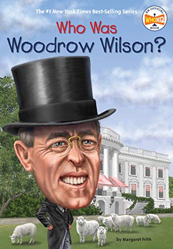 Who Was Woodrow Wilson? por Margaret Frith